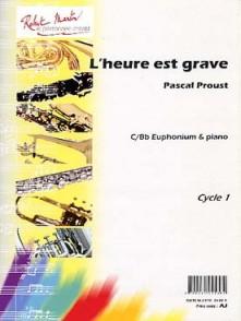 PROUST P. L'HEURE EST GRAVE TUBA UT OU SAXHORN