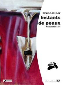 GINER B. INSTANTS DE PEAUX PERCUSSION