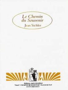 SICHLER J. LE CHEMIN DU SOUVENIR ACCORDEON