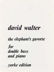 WALTER D. THE ELEPHANT'S GAVOTTE CONTREBASSE