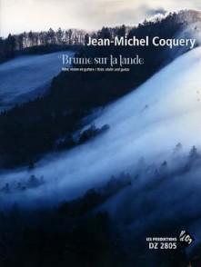 COQUERY J.M. BRUME SUR LA LANDE FLUTE, VIOLON ET GUITARE