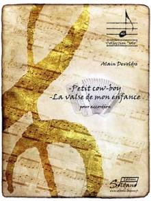 DEVOLDRE A. LA VALSE DE MON ENFANCE ET PETIT COW-BOY ACCORDEON