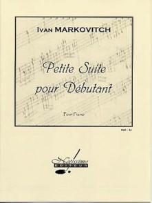 MARKOVITCH I. PETITE SUITE POUR DEBUTANT PIANO