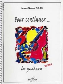 GRAU J.P. POUR CONTINUER LA GUITARE VOL 4