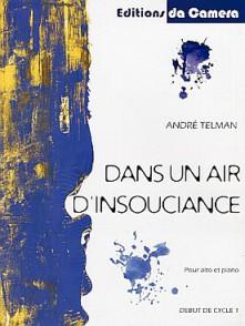 TELMAN A. DANS UN AIR D'INSOUCIANCE ALTO PIANO