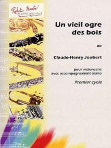 JOUBERT C.H. UN VIEIL OGRE DES BOIS VIOLONCELLE