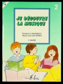 LAMARQUE E./GOUDARD M.J. JE DECOUVRE LA MUSIQUE VOL 2