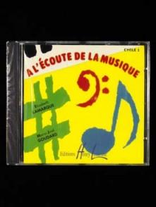 LAMARQUE E./GOUDARD M.J. A L'ECOUTE DE LA MUSIQUE CYCLE 1 CD