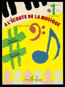 LAMARQUE E./GOUDARD M.J. A L'ECOUTE DE LA MUSIQUE CYCLE 1