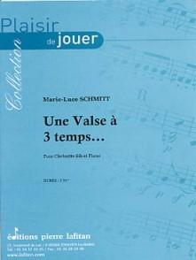 SCHMITT M.L. UNE VALSE A 3 TEMPS CLARINETTE
