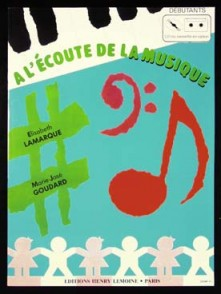 LAMARQUE E./GOUDARD M.J. A L'ECOUTE DE LA MUSIQUE DEBUTANT