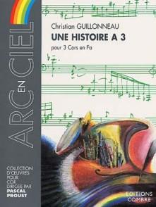 GUILLONNEAU C. UNE HISTOIRE A 3 CORS