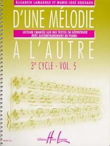 LAMARQUE E./GOUDARD M.J. D'UNE MELODIE A L'AUTRE VOL 5