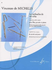 MICHELIS (DE) V. LA CACHUCHA DE MI MINA OP 64 FLUTE PICCOLO
