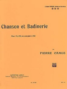 CAMUS P. CHANSON ET BADINERIE FLUTE