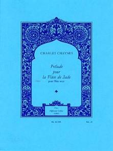 CHAYNES C. PRELUDE POUR LA FLUTE DE JADE FLUTE SOLO