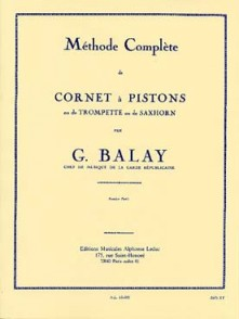 BALAY G. METHODE COMPLETE VOL 1 TROMPETTE OU CORNET