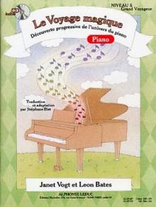 VOGT J./BATES L. LE VOYAGE MAGIQUE VOL 5 PIANO
