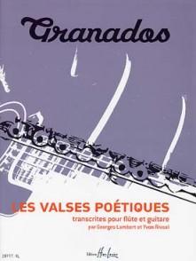 GRANADOS E. LES VALSES POETIQUES FLUTE GUITARE