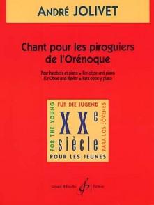 JOLIVET A. CHANT POUR LES PIROGUIERS DE L'ORENOQUE HAUTBOIS