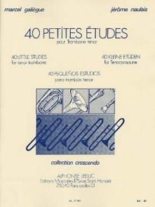 GALIEGUE M./NAULAIS J. 40 PETITES ETUDES TROMBONE