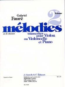 FAURE G. MELODIES VOL 2 VIOLON (OU VIOLONCELLE)