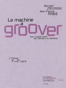 ZIELINSKI B./RABIE J.P. LA MACHINE A GROOVER CAISSE CLAIRE