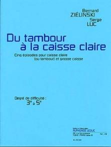 ZIELINSKI B./LUC S. DU TAMBOUR A LA CAISSE CLAIRE