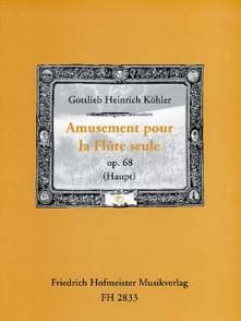 KOHLER E. AMUSEMENT POUR LA FLUTE OP 68