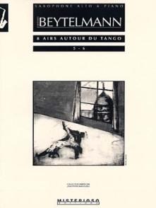 BEYTELMANN G. AIRS AUTOUR DU TANGO N°5-6  SAXOPHONE