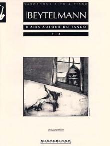 BEYTELMANN G. AIRS AUTOUR DU TANGO N°7-8  SAXOPHONE
