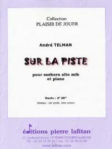 TELMAN A. SUR LA PISTE SAXHORN ALTO