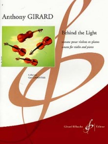 GIRARD A. BEHIND THE LIGHT VIOLON