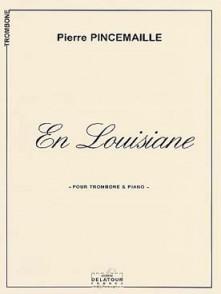 PINCEMAILLE P. EN LOUISIANE TROMBONE