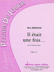 MEREAUX M. IL ETAIT UNE FOIS TROMBONE