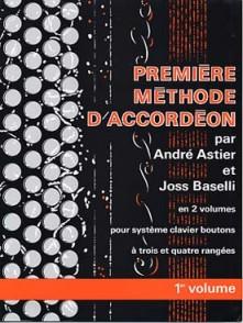 ASTIER A./BASELLI J. 1RE METHODE VOL 1 ACCORDEON