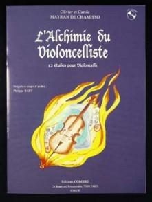 MAYRAN DE CHAMISSO O. ET C. L'ALCHIMIE DU VIOLONCELLE