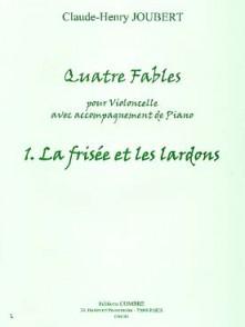 JOUBERT C.H. FABLE N°1: LA FRISEE ET LES LARDONS VIOLONCELLE