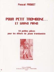 PROUST P. POUR PETIT TROMBONE... ET GRAND TROMBONE