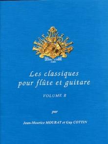 MOURAT J.M./COTTIN G. LES CLASSIQUE VOL B FLUTE GUITARE