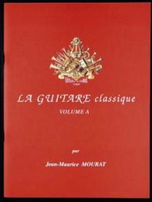 MOURAT J.M. LA GUITARE CLASSIQUE VOL A