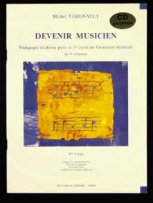 VERGNAULT M. DEVENIR MUSICIEN VOL 1