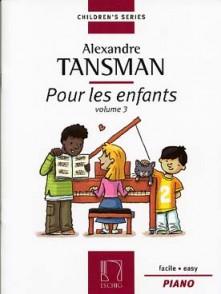 TANSMAN A. POUR LES ENFANTS VOL 3 PIANO
