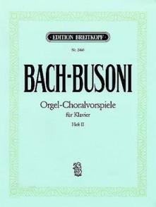 BACH J.S./BUSONI F. ORGEL-CHORALVORSPIELE VOL 2 PIANO