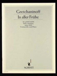 GRETCHANINOFF A. EARLY MORNING OP 126 B VIOLONCELLE