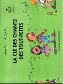 ALLERME J.M. CLE DES CHANTS DES TOUT-PETITS VOL 2