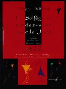 RIBOUR P. LE SOLFEGE A RENDEZ-VOUS AVEC LE JAZZ VOL 2