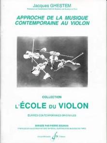 GHESTEM J. APPROCHE DE LA MUSIQUE CONTEMPORAINE AU VIOLON