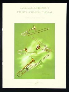 DUBEDOUT B. ETUDES - CHANTS - CHORAL TROMBONE
