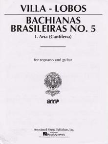 VILLA-LOBOS H. BACHIANAS BRASILIERAS N°5 SOPRANO GUITARE